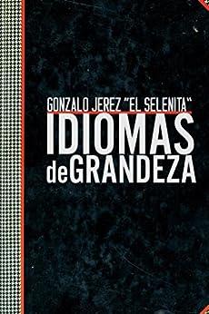 """Idiomas de grandeza (Spanish Edition) by [""""El Selenita"""", Gonzalo]"""