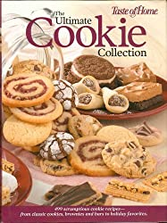 The Ultimate Cookie Collection: 499 Scrumptious Cookie Recipes--From Classic Cookies, Brownies and Bars to Holiday Favorites
