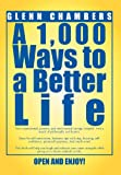 A 1,000 Ways to a Better Life, Glenn Chambers, 1469149044