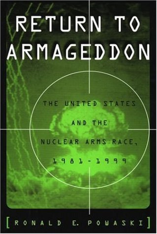 Return to Armageddon: The United States and the Nuclear Arms Race, 1981-1999 by Powaski, Ronald E. published by Oxford University Press, USA pdf epub