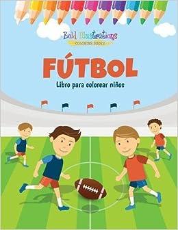 Fútbol Libro Para Colorear Niños Amazones Bold Illustrations Libros