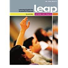 LEAP (Learning English for Academic Purposes) Listening and Speaking (2nd Edition): Written by Ken Beatty, 2012 Edition, (2nd Edition) Publisher: Pearson Education ESL [Paperback]