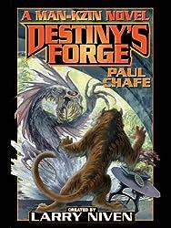 Destiny's Forge: A Man-Kzin Wars Novel (Man-Kzin Wars Series offshoot Book 1)