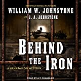 Behind the Iron: Hank Fallon Western Series, Book 2