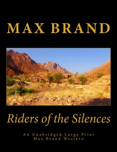 Riders of the Silences An Unabridged Large Print Max Brand W