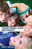 Young People, Place and Identity, Hopkins, Peter, 0415454379