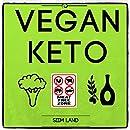 Vegan Keto: The Vegan Ketogenic Diet and Low Carb Vegan Diet for Rapid Fat Loss (Works as a Vegetarian Keto Diet As Well) (Simple Keto Book 4)