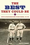 The Best They Could Be, Scott H. Longert, 1612344933