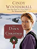 The Dawn of Christmas: A Romance from the Heart of Amish Country