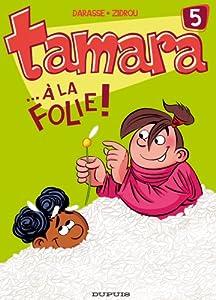 """Afficher """"Tamara n° 5<br /> À la folie !"""""""