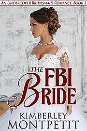 The FBI Bride (An Undercover Bridesmaid Romance Book 1)