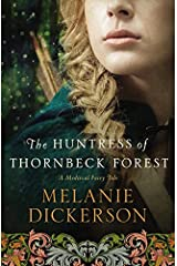 The Huntress of Thornbeck Forest (A Medieval Fairy Tale) Paperback