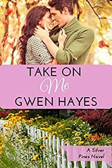 Take On Me (Silver Pines Book 4) by [Hayes, Gwen]
