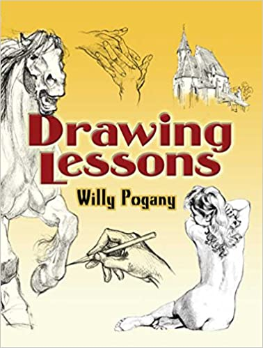 Drawing Lessons Dover Art Instruction Willy Pogny Art