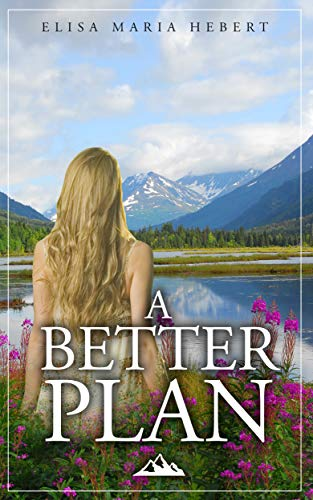 A Better Plan by [Hebert, Elisa Maria]