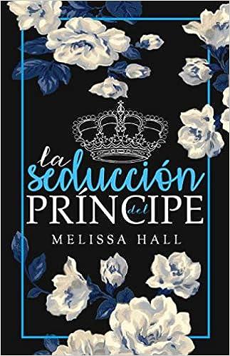 La seduccion del principe de Melissa Hall