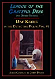 League of the Grateful Dead and Other Stories, Day Keene, 1605434809