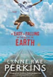 As Easy As Falling off the Face of the Earth, Lynne Rae Perkins, 0061870900