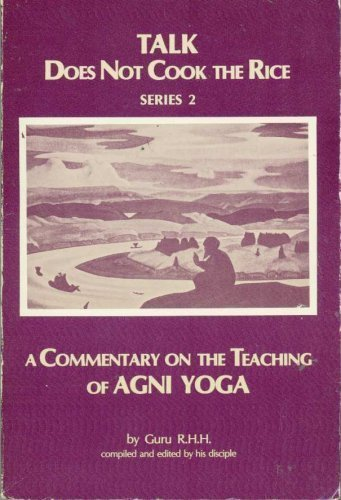 Talk Does Not Cook the Rice: No.2: Amazon.es: Agni Yoga ...