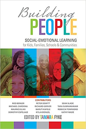 Building People Social Emotional Learning For Kids Families Schools And Communities Fyke Tamara 9781501878008 Amazon Com Books
