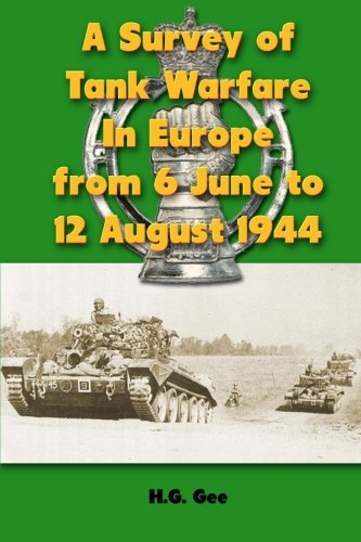 A Survey of Tank Warfare In Europe from 6 June to 12 August 1944 ebook