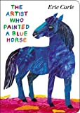 The Artist Who Painted a Blue Horse, Eric Carle, 0399164022