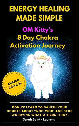 Book: Energy Healing Made Simple (The OM Kitty Series Book 1) by Sarah Saint-Laurent