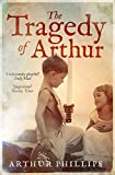 Front cover for the book The Tragedy of Arthur by Arthur Phillips