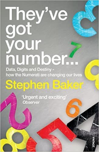 They've Got Your Number: Data, Digits and Destiny by Stephen