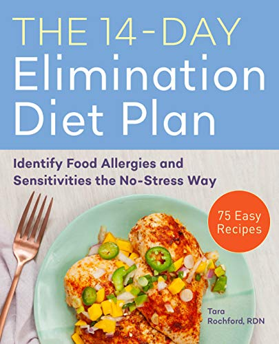 The 14-Day Elimination Diet Plan: Identify Food Allergies and Sensitivities the No-Stress Way by Tara Rochford