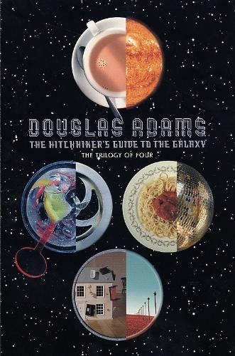 The Hitch Hiker's Guide to the Galaxy: The Trilogy of Four: A Trilogy in Four Parts