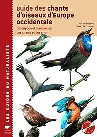 Guide des chants d'oiseaux d'Europe occidentale : Description et comparaison des chants et des cris (2CD audio) par André Bossus