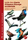 Guide des chants d'oiseaux d'Europe occidentale : Description et comparaison des chants et des cris (2CD audio) par Bossus