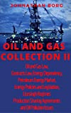 Oil and Gas Collection II Oil and Gas Law,  Contracts Law, Energy Dependency, Petroleum Energy Market,  Energy Policies and Legislation, Licesingh Regimes,Production Sharing Agreements, Oil Pollution