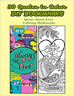 com quotes to color diy bookmarks quote about love