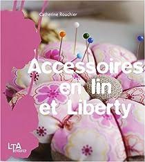 Accessoires en lin et Liberty par Rouchié