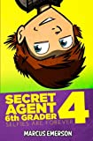 img - for Secret Agent 6th Grader 4: Selfies Are Forever book / textbook / text book