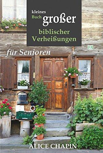 Kleines Buch grosser biblischer Verheissungen: für Senioren Taschenbuch – 1. April 2017 Alice Chapin arteMedia xcentris GmbH 3905290863 für die Erwachsenenbildung