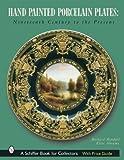 Hand Painted Porcelain Plates( Nineteenth Century to the Present)[HAND PAINTED PORCELAIN PLATES][Hardcover]
