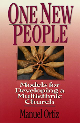 One New People: Models For Developing A Multiethnic Church