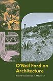 "Kathryn E. O'Rourke, ""O'Neil Ford on Architecture"" (U Texas Press, 2019)"