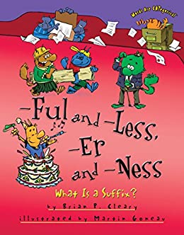 -Ful and -Less, -Er and -Ness: What Is a Suffix? (Words Are CATegorical ®) by [Cleary, Brian P.]