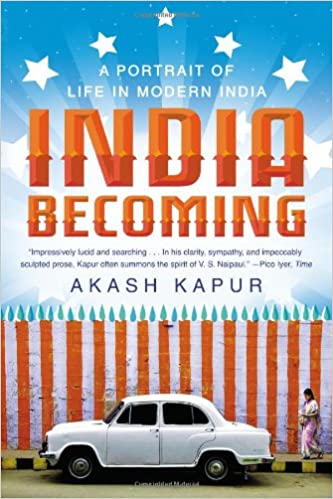 Image result for Kapur, Akash. India Becoming: A Portrait of Life in Modern India..