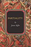 Partiality (Princeton Monographs in Philosophy), Simon Keller, 0691154732
