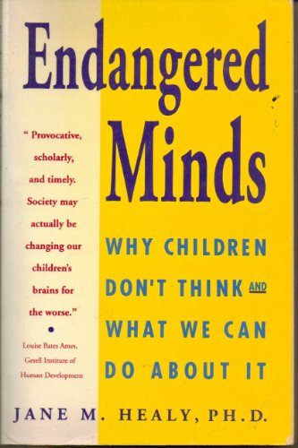 Endangered Minds (Why Childern Dont Think and What We Can Do About It)