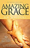 img - for Amazing Grace for Survivors: 50 Stories of Faith, Hope, and Perseverance book / textbook / text book