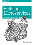 Building Microservices: Designing Fine-Grained Systems 1st Edition, Kindle Edition