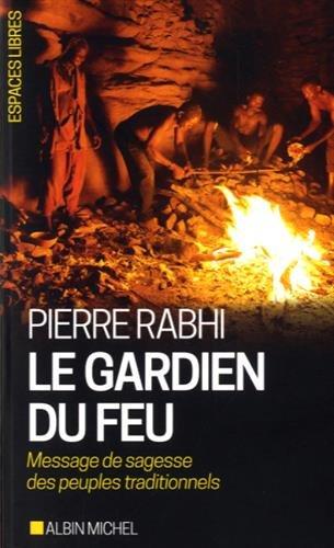 Le Gardien Du Feu Message De Sagesse Des Peuples Traditionnels [Pdf/ePub] eBook