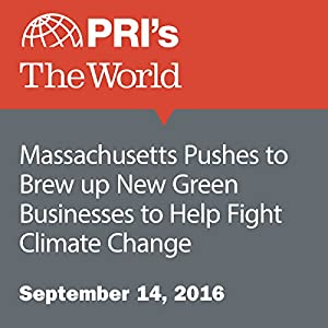 Massachusetts Pushes to Brew up New Green Businesses to Help Fight Climate Change