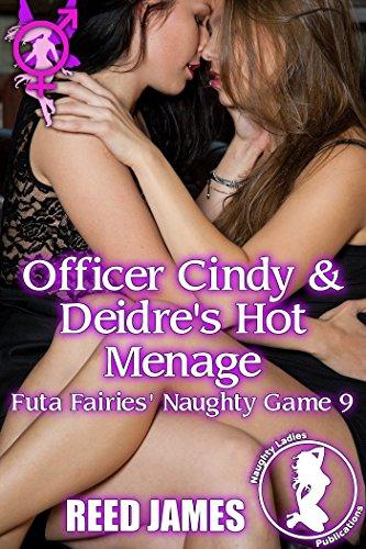 Officer Cindy & Deidre's Hot Menage (Futa Fairies' Naughty Game 9)